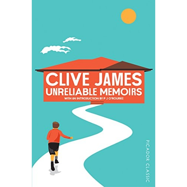 Unreliable Memoirs by Clive James (Paperback, 2015)