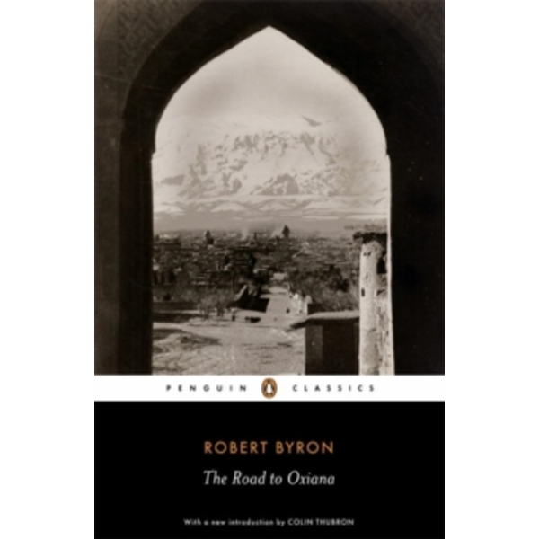 The Road to Oxiana by Robert Byron (Paperback, 2007)
