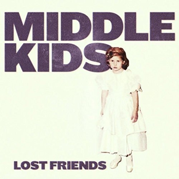 Middle Kids - Lost Friends Vinyl