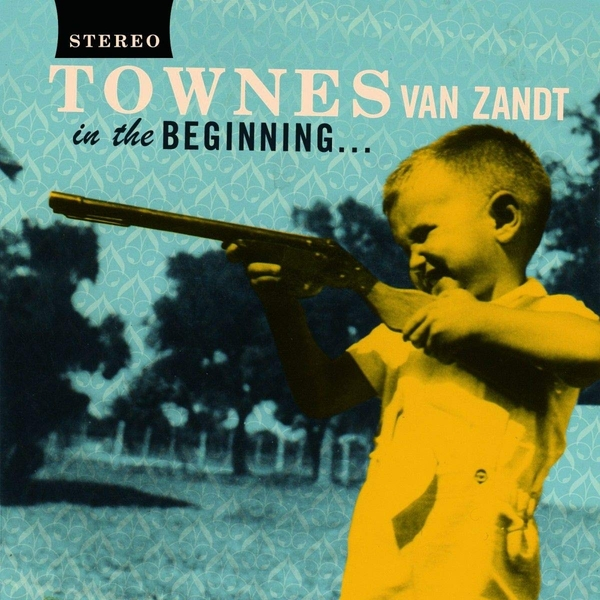 Townes Van Zandt - In The Beginning Vinyl