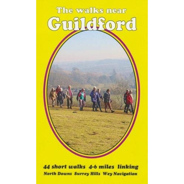 The walks near Guildford North Downs  Surrey Hills   Wey Navigation Paperback / softback 2018