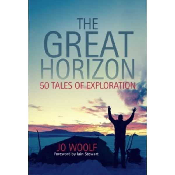 The Great Horizon : 50 Tales of Exploration