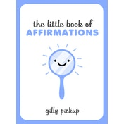 The Little Book of Affirmations by Gilly Pickup (Hardback, 2016)