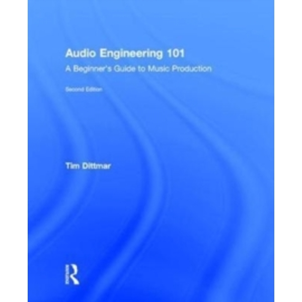Audio Engineering 101 : A Beginner's Guide to Music Production