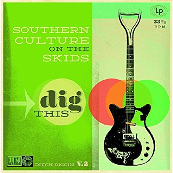Southern Culture On The Skids - Dig This Vinyl