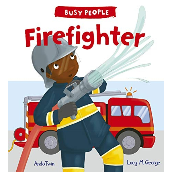 Busy People: Firefighter by Lucy Cuthew (Paperback, 2016)