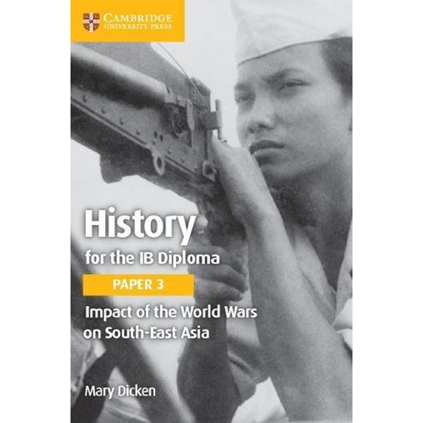 History for the IB Diploma Paper 3 Impact of the World Wars on South-East Asia by Mary Dicken (Paperback, 2017)