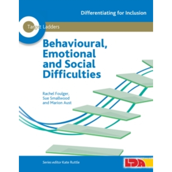 Target Ladders: Behavioural, Emotional and Social Difficulties by Marion Aust, Sue Smallwood, Rachel Foulger (Mixed media product, 2013)