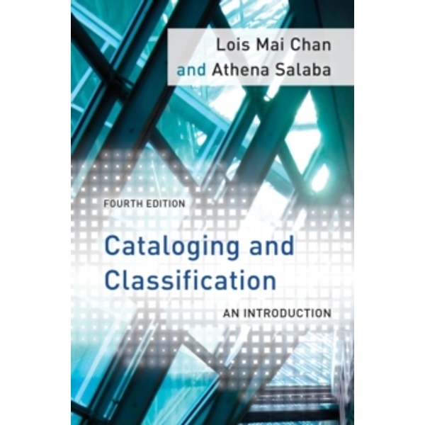 Cataloging and Classification: An Introduction by Lois Mai Chan, Athena Salaba (Paperback, 2015)