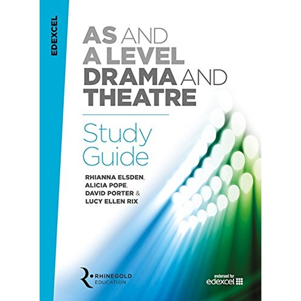 Edexcel AS and A Level Drama and Theatre Study Guide by David Porter, Rhianna Elsden, Lucy Ellen Rix, Alicia Pope (Paperback, 2016)