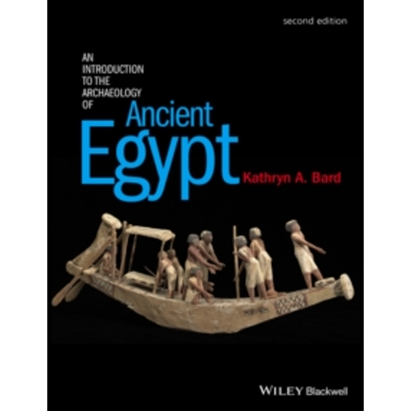 An Introduction to the Archaeology of Ancient Egypt