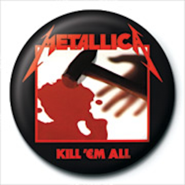 Metallica - Kill 'Em All Badge