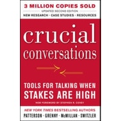 Crucial Conversations: Tools for Talking When Stakes Are High, Second Edition by Joseph Grenny, Kerry Patterson, Al Switzler, Ron McMillan (Paperback, 2011)