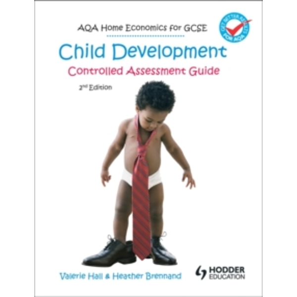 AQA Home Economics for GCSE: Child Development - Controlled Assessment by Heather Brennard, Valerie Hall (Paperback, 2011)