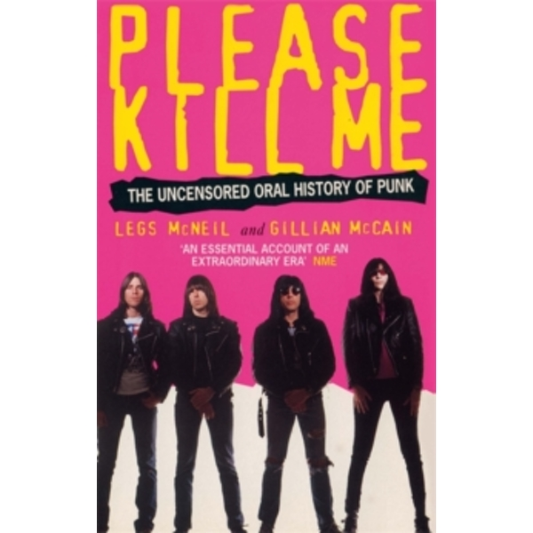 Please Kill Me: The Uncensored Oral History of Punk by Gillian McCain, Legs McNeil (Paperback, 1997)
