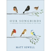 Our Songbirds : A songbird for every week of the year Hardcover