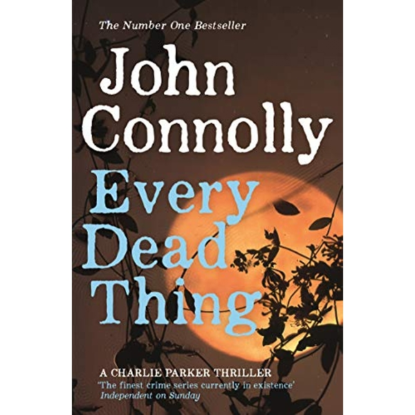 Every Dead Thing by John Connolly (Paperback, 2010)