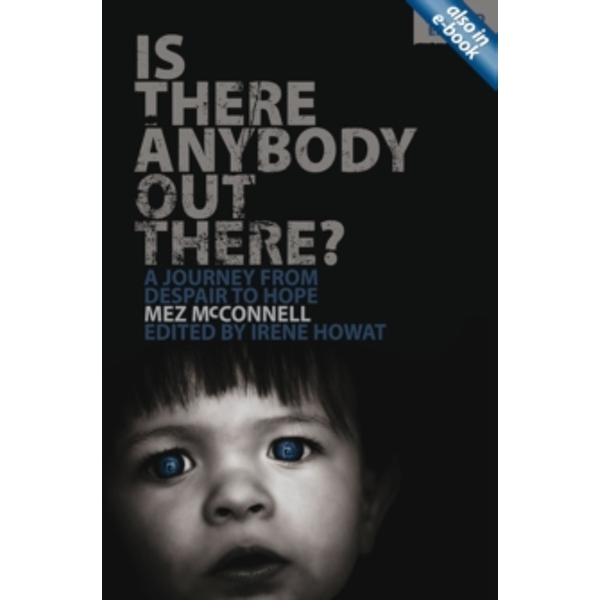 Is There Anybody Out There?: A Journey from Despair to Hope by Mez McConnell, Irene Howat (Paperback / softback, 2015)