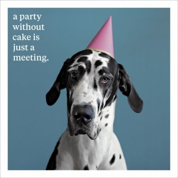 Party Without Cake Geeting Card