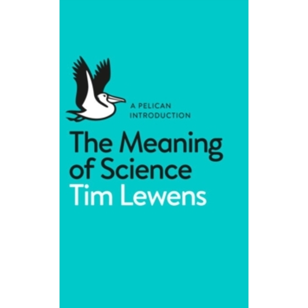 The Meaning of Science by Tim Lewens (Paperback, 2015)