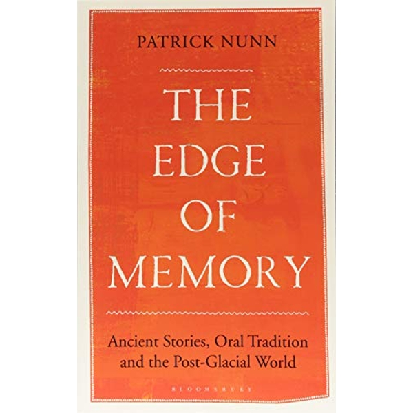 The Edge of Memory Ancient Stories, Oral Tradition and the Post-Glacial World Paperback 2018