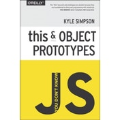 You Don't Know JS - This & Object Prototypes by Kyle Simpson (Paperback, 2014)
