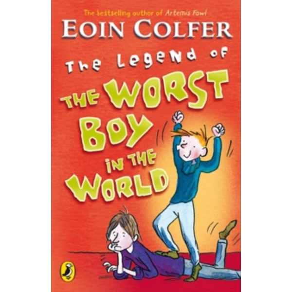 The Legend of the Worst Boy in the World by Eoin Colfer (Paperback, 2008)