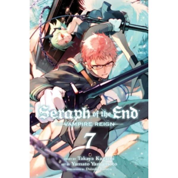 Seraph of the End, Vol. 7 : Vampire Reign : 7