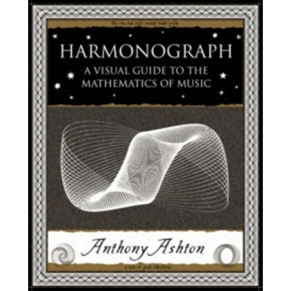Harmonograph: A Visual Guide to the Mathematics of Music by Anthony Ashton (Paperback, 2005)
