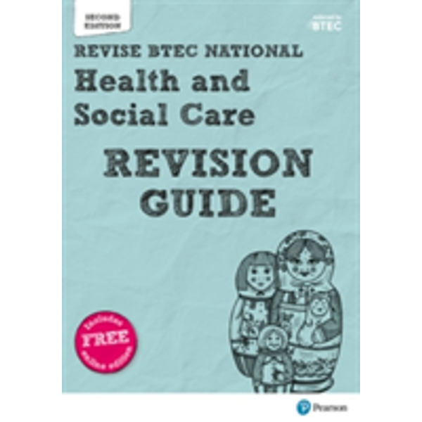 BTEC National Health and Social Care Revision Guide : Second edition