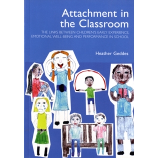 Attachment in the Classroom : A Practical Guide for Schools