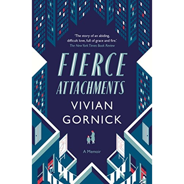 Fierce Attachments by Vivian Gornick (Paperback, 2015)