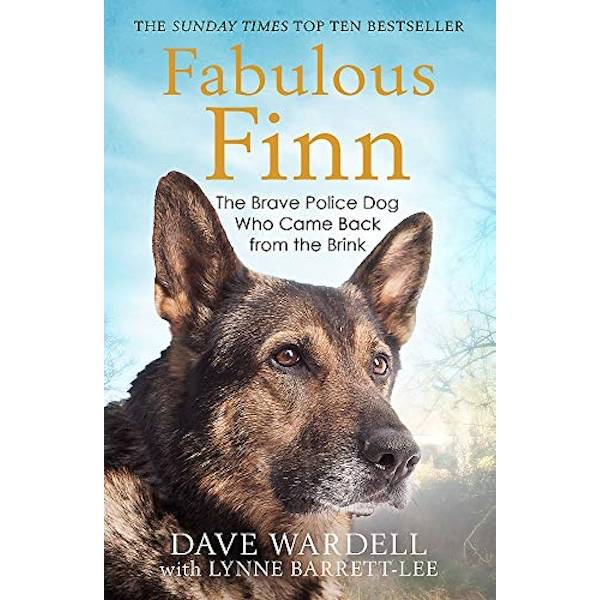 Fabulous Finn The Brave Police Dog Who Came Back from the Brink Paperback / softback 2019