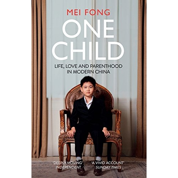 One Child: Life, Love and Parenthood in Modern China by Mei Fong (Paperback, 2017)