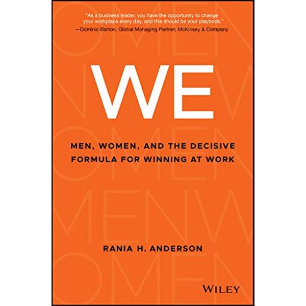 We Men, Women, and the Decisive Formula for Winning at Work Hardback 2018