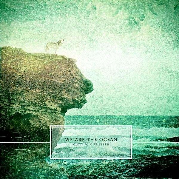 We Are The Ocean - Cutting Our Teeth CD