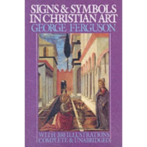 Signs And Symbols In Christian Art With Illustrations From