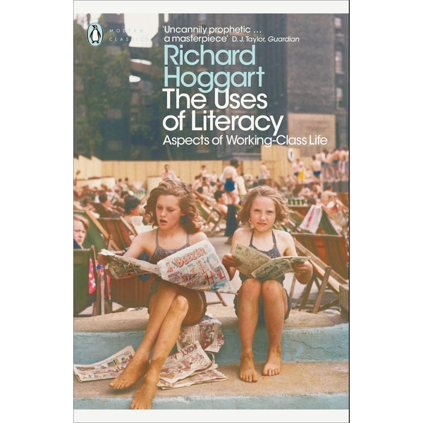 The Uses of Literacy: Aspects of Working-Class Life by Richard Hoggart (Paperback, 2009)