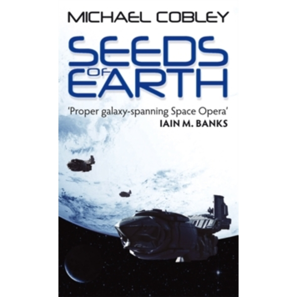 Seeds Of Earth : Book One of Humanity's Fire