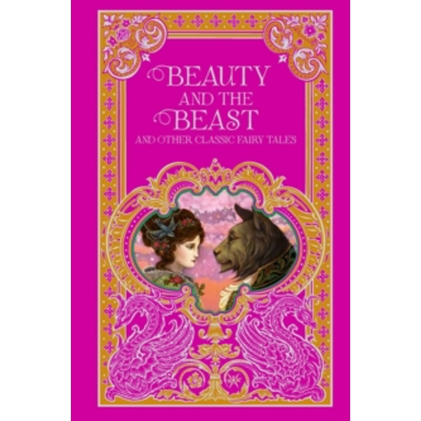 Beauty and the Beast and Other Classic Fairy Tales (Barnes & Noble Omnibus Leatherbound Classics)
