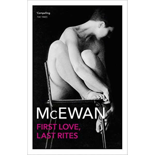 First Love, Last Rites: Winner of the Somerset Maugham Award 1976 by Ian McEwan (Paperback, 1997)