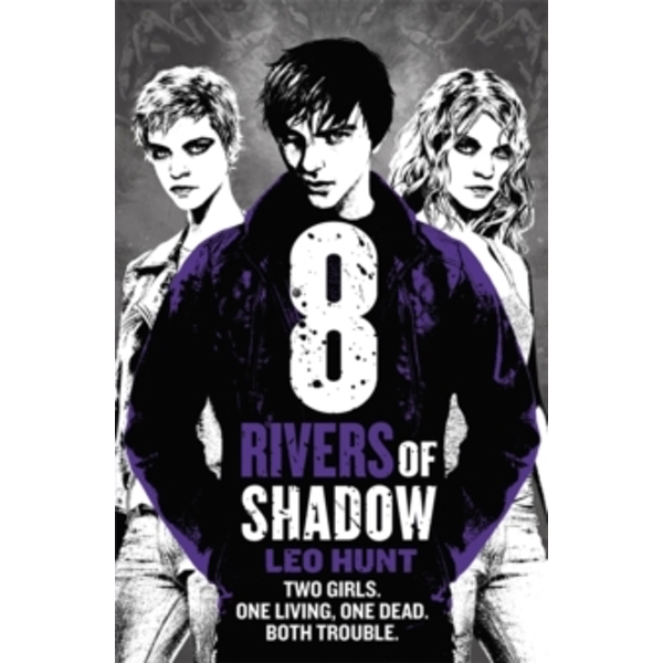 Eight Rivers of Shadow : Thirteen Days of Midnight Trilogy Book 2