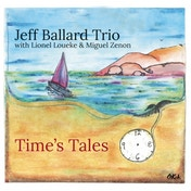 Jeff Ballard Trio - Time's Tales CD