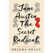 Jane Austen, the Secret Radical by Helena Kelly (Hardback, 2001)