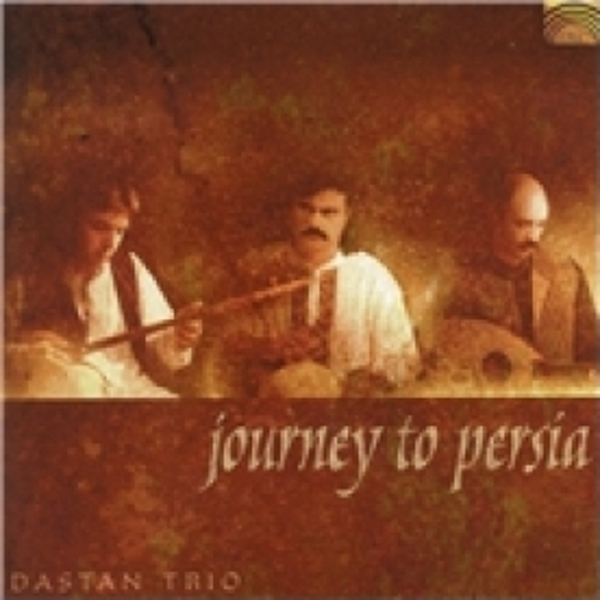Dastan Ensemble Journey To Persia CD