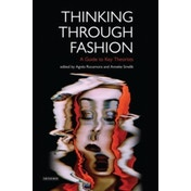 Thinking Through Fashion: A Guide to Key Theorists by I.B.Tauris & Co Ltd. (Paperback, 2015)