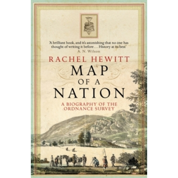 Map of a Nation : A Biography of the Ordnance Survey