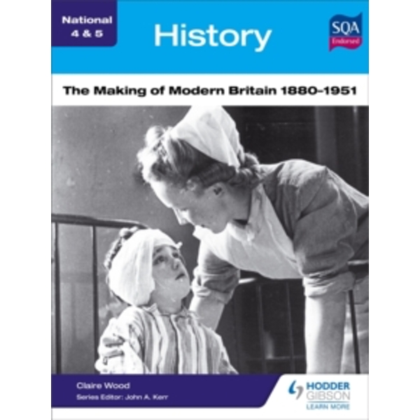National 4 & 5 History: The Making of Modern Britain 1880-1951 by Claire Wood (Paperback, 2015)
