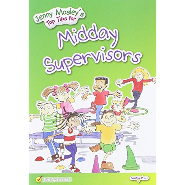 Jenny Mosley's Top Tips for Midday Supervisors by Jenny Mosley (Paperback, 2011)