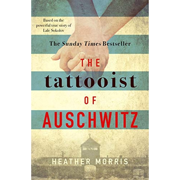 The Tattooist of Auschwitz the heart-breaking and unforgettable Sunday Times bestseller Paperback 2018